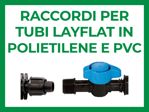 Raccordi per tubi LAYflat appiattibili in polietilene e in PVC